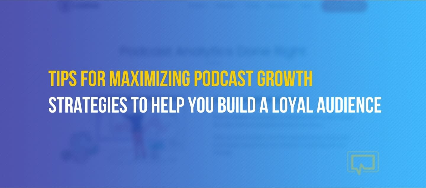 Tips to help podcast growth