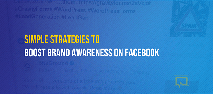 4 Simple Strategies to Boost Brand Awareness on Facebook