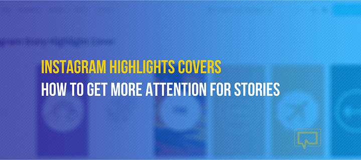 How to Create Stunning Instagram Highlight Covers