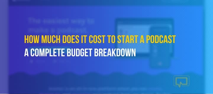 How Much Does It Cost to Start a Podcast? Complete Budget Breakdown