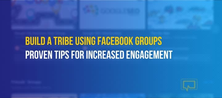 Build a tribe using Facebook groups for business