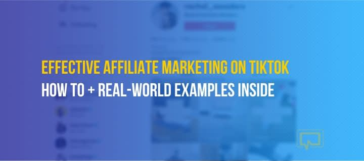 4 Strategies for Effective Affiliate Marketing on TikTok