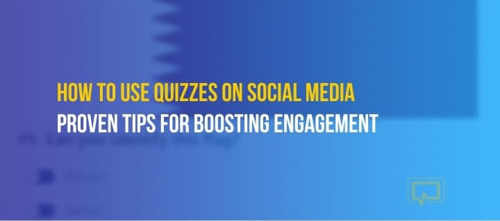 How to Use Quizzes to Attract More Attention on Social Media