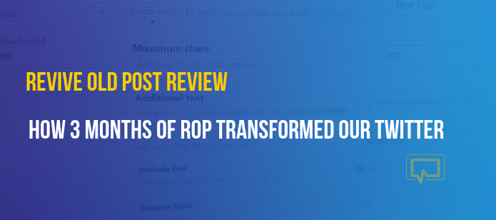 Revive Old Posts Review: How 3 Months of ROP Transformed Our Twitter Account