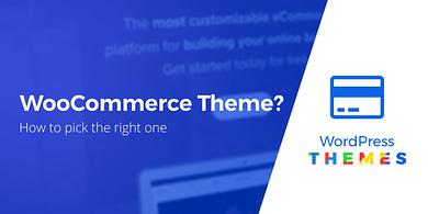 choose a WooCommerce theme