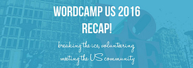 After #WCUS 2016 – Our First WordCamp US … Breaking the Ice, Volunteering, and Contributing in Philly