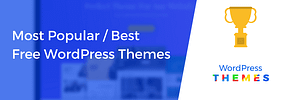 10 Most Popular and Best Free WordPress Themes in 2020