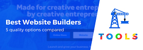 Best Website Builder: 6 Quality Options Compared (Hands-on Look)