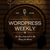 The WordPress Weekly podcast.
