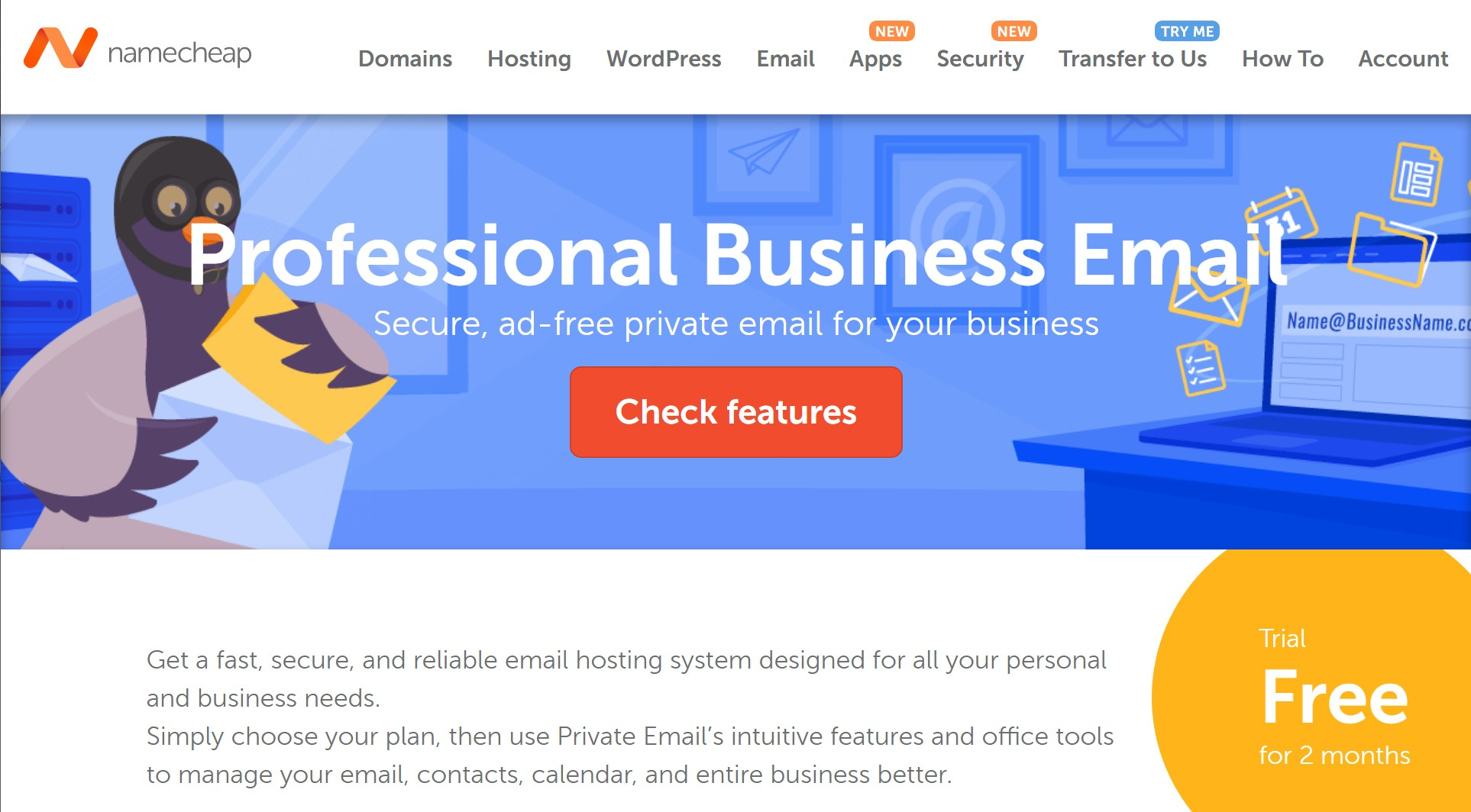 Namecheap has very cheap email hosting