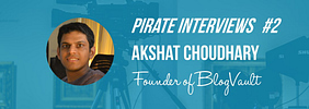 Akshat Choudhary Interview – The Man Who Keeps Your WordPress Backed Up