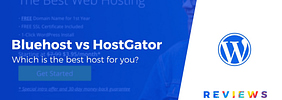 Bluehost vs HostGator: Which Provider Is Right for You?