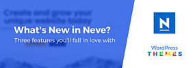 What's New in Neve 2.9? Three New Features You'll Fall in Love With
