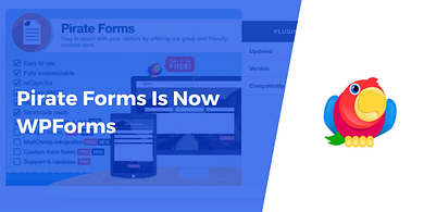 Pirate Forms Is Now WPForms