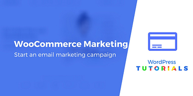 WooCommerce email marketing tools and tutorial
