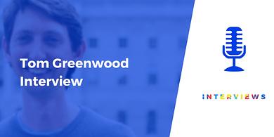 Tom Greenwood interview