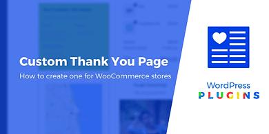 Custom WooCommerce thank you page