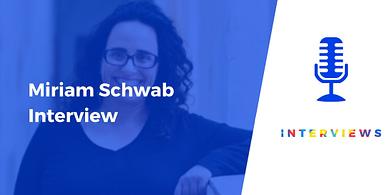 Miriam Schwab interview