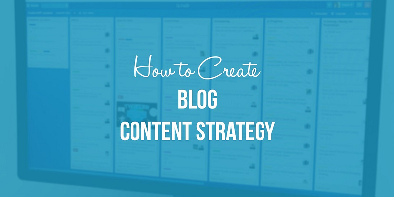 Create a Blog Content Strategy