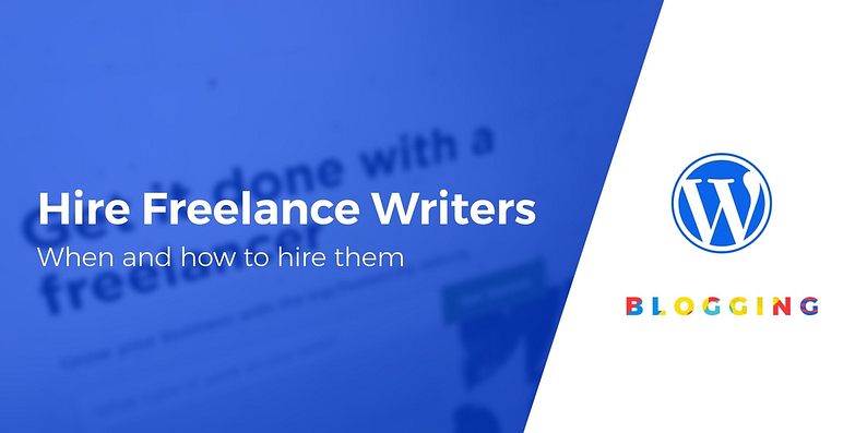 how to hire freelance writers