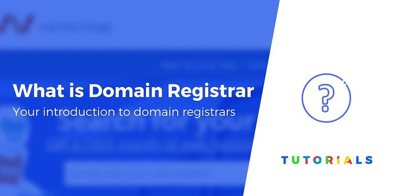 What is a Domain Registrar?