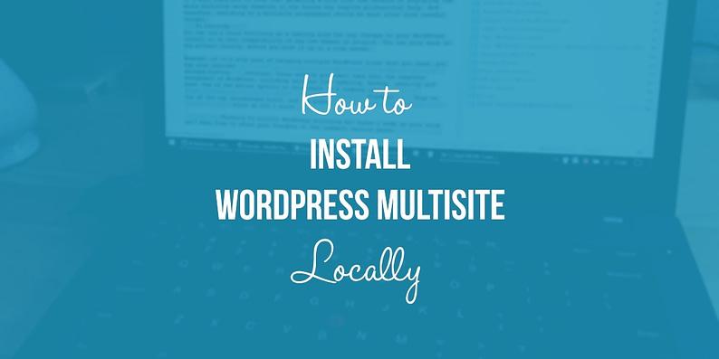 install WordPress multisite locally