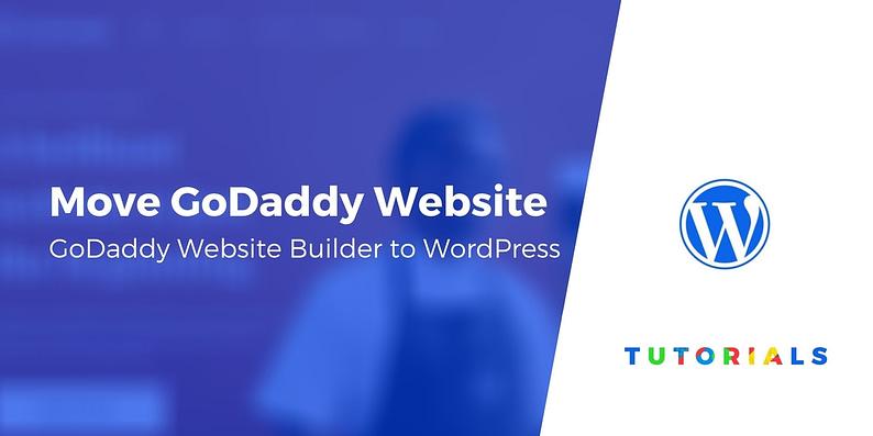 GoDaddy Website Builder to WordPress