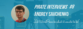 """Andrey """"Rarst"""" Savchenko Interview – """"Let WordPress be what it wants to be!"""""""