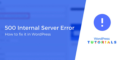 http error 500 WordPress: How to Fix the 500 Internal Server Error in WordPress