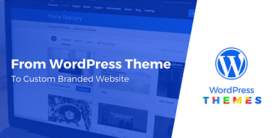 Turning a WordPress Theme Into a Custom Branded Website