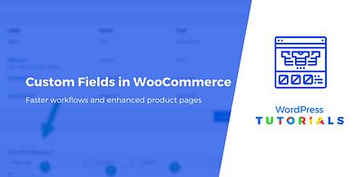 Custom fields in WooCommerce