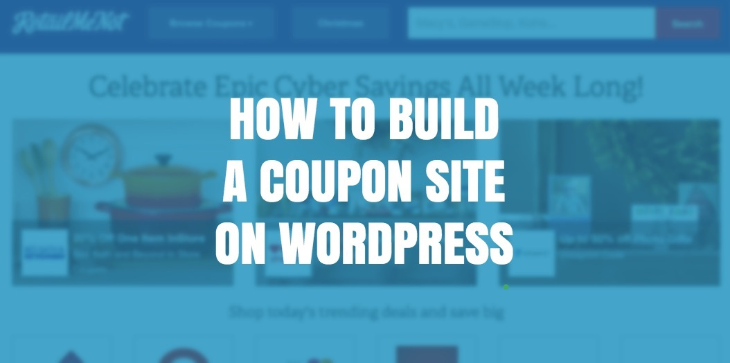 How To Build A Coupon Site On Wordpress