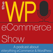 The WP eCommerce Show.