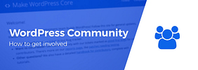 How to Get Involved in the WordPress Community (Even if You Don't Know Code)