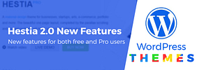 What's New in Hestia 2.0? We Remastered Our Material Design WordPress Theme