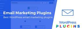 6 of the Best WordPress Email Marketing Plugins Compared
