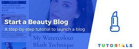 How to Start a Beauty Blog and Make Money: Your Step-by-Step Guide