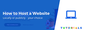 How to Host a Website for Beginners (Locally and/or Publicly)