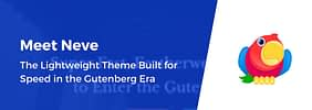 Meet Neve: The Lightweight Theme Built for Speed in the Gutenberg Era