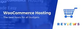 "6 Best ""WooCommerce Hosting"" Compared 2019 (For All Budgets)"