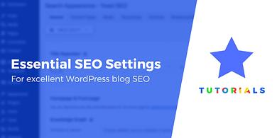 Essential SEO Settings for New WordPress Blogs