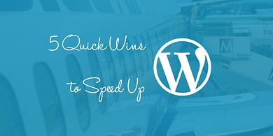 Quick Wins to Speed Up WordPress