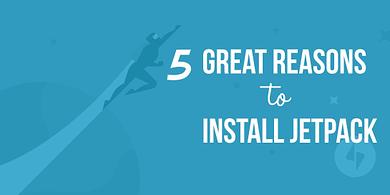 Reasons to Install the WordPress Jetpack Plugin