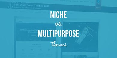 niche vs multipurpose themes
