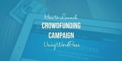 launcha crowdfunding campaign with WordPress