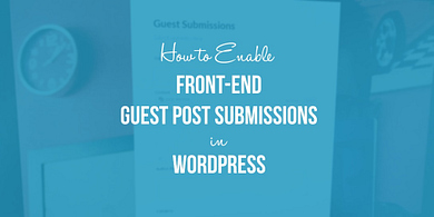 Front-end guest post submissions in WordPress
