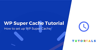 WP Super Cache Tutorial