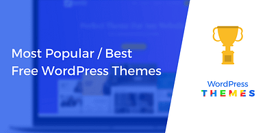 Most Popular and Best Free WordPress Themes