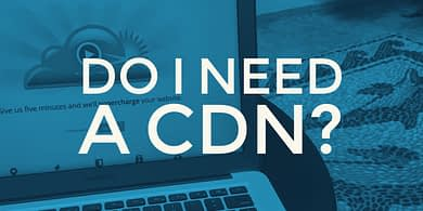 Do I need Content Delivery Network for WordPress