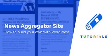 Create a WordPress News Aggregator Website
